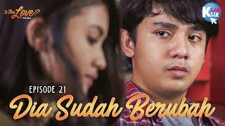 Video IS THIS LOVE | PART 21 : DIA SUDAH BERUBAH download MP3, 3GP, MP4, WEBM, AVI, FLV Oktober 2018