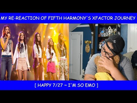 Happy 727 ~My Re-Reaction of Fifth Harmonys X factor Journey ~ Im so emo