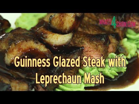 Guinness Glazed Steak with Leprechaun Mash - St Patrick's Day Special Glazed Steak Recipe!!!