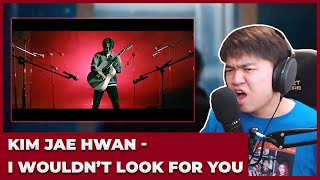KIM JAE HWAN (김재환) - I Wouldn't Look For You (찾지 않을게) MV Reaction [THE EMOTION!]