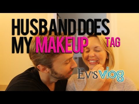 Husband Does My Makeup TAG! - Evynne Hollens