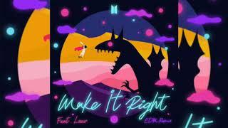 BTS Make it Right(ft.Luav) EDM Remix