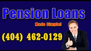Pension Loans | Pension Advances (404) 462-0129