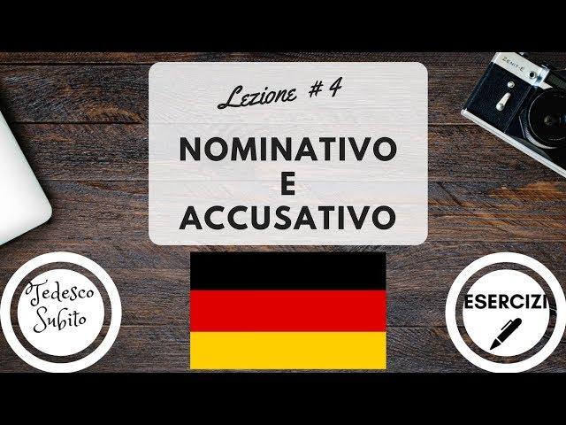 Corso di Tedesco - Nominativo e Accusativo - Lezione 4 (con esercizi)