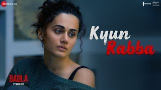 Kyun Rabba (Hindi Movie Video Song) | Badla