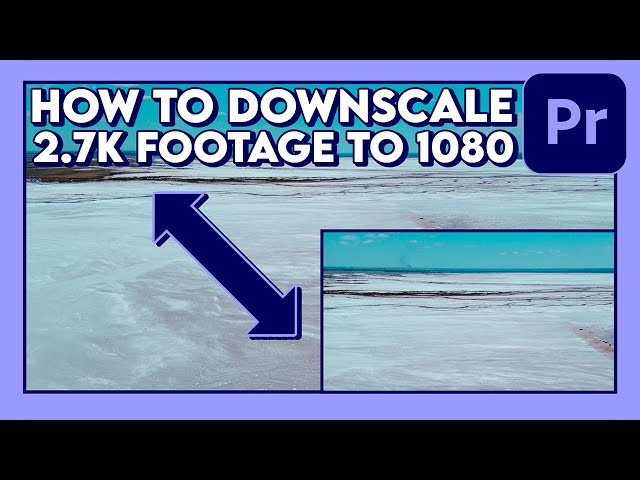 How to Downscale 2.7K Footage to 1080p (Tutorial) / Adobe Premiere Pro