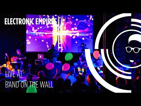 Electronic Empires live at Band on the Wall - #NewNorthSouth