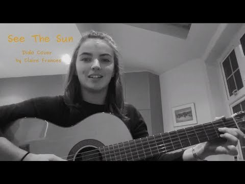 See The Sun - Dido Cover by Claire Frances