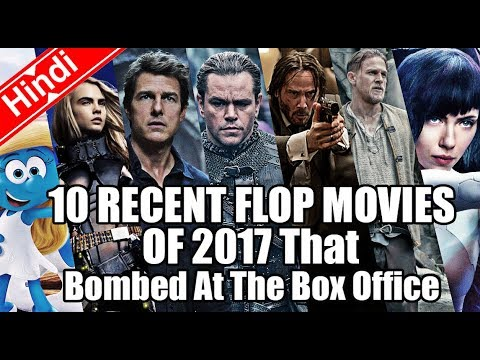 10 RECENT FLOP MOVIES OF 2017 That  Bombed At The Box Office