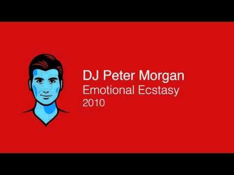 DJ Peter Morgan - Emotional Ecstasy - 2010 Trance DJ Mix