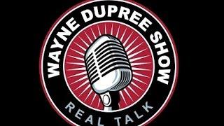 LIVE: The Wayne Dupree Program 3/27/16
