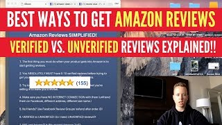 Amazon Reviews SIMPLIFIED!! BEST Ways To Get Them FAST in 2018! EVERYTHING Explained!