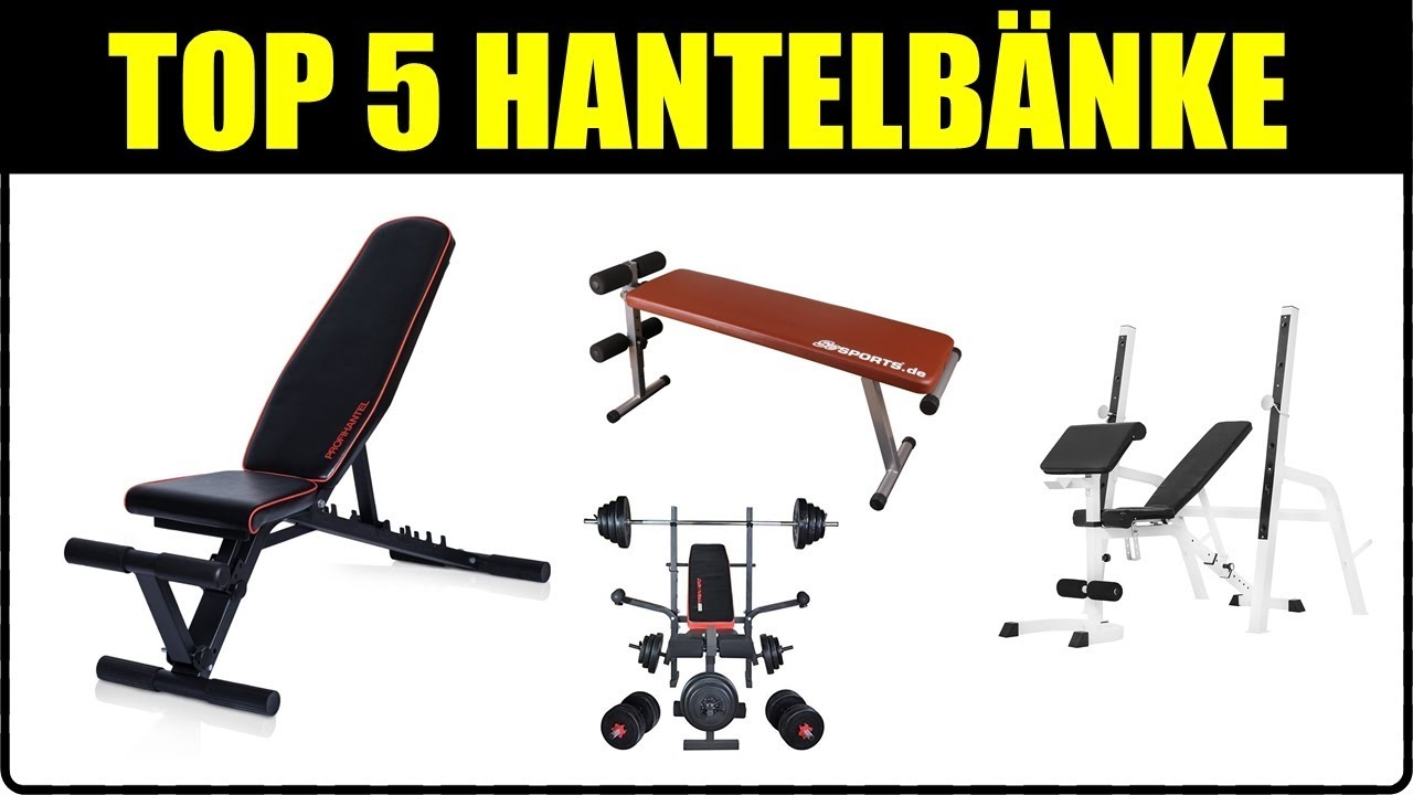 TOP 5 HANTELBÄNKE ☆ Hantelbank für Zuhause ☆ Hantelbank Test ...