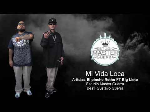 Mi Vida Loca// El Retho Cafe FT Big Listo// Estudio Master Guerra// Rap Cholo Callejero