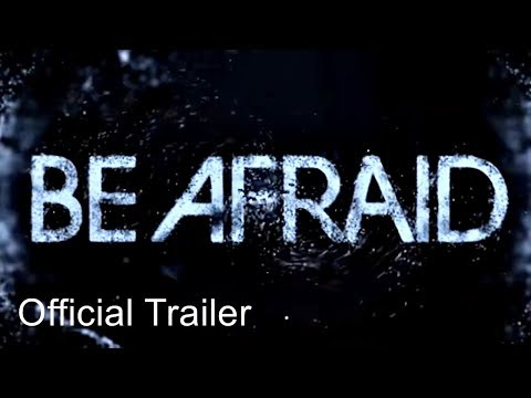 Be Afraid trailer