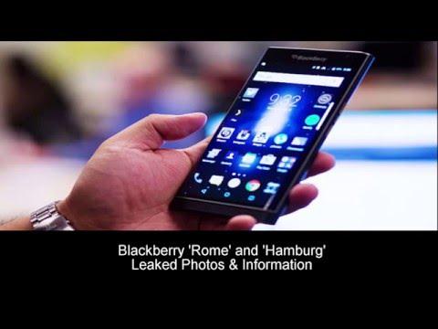 Blackberry Rome & Hamburg: Leaked Photos & Information