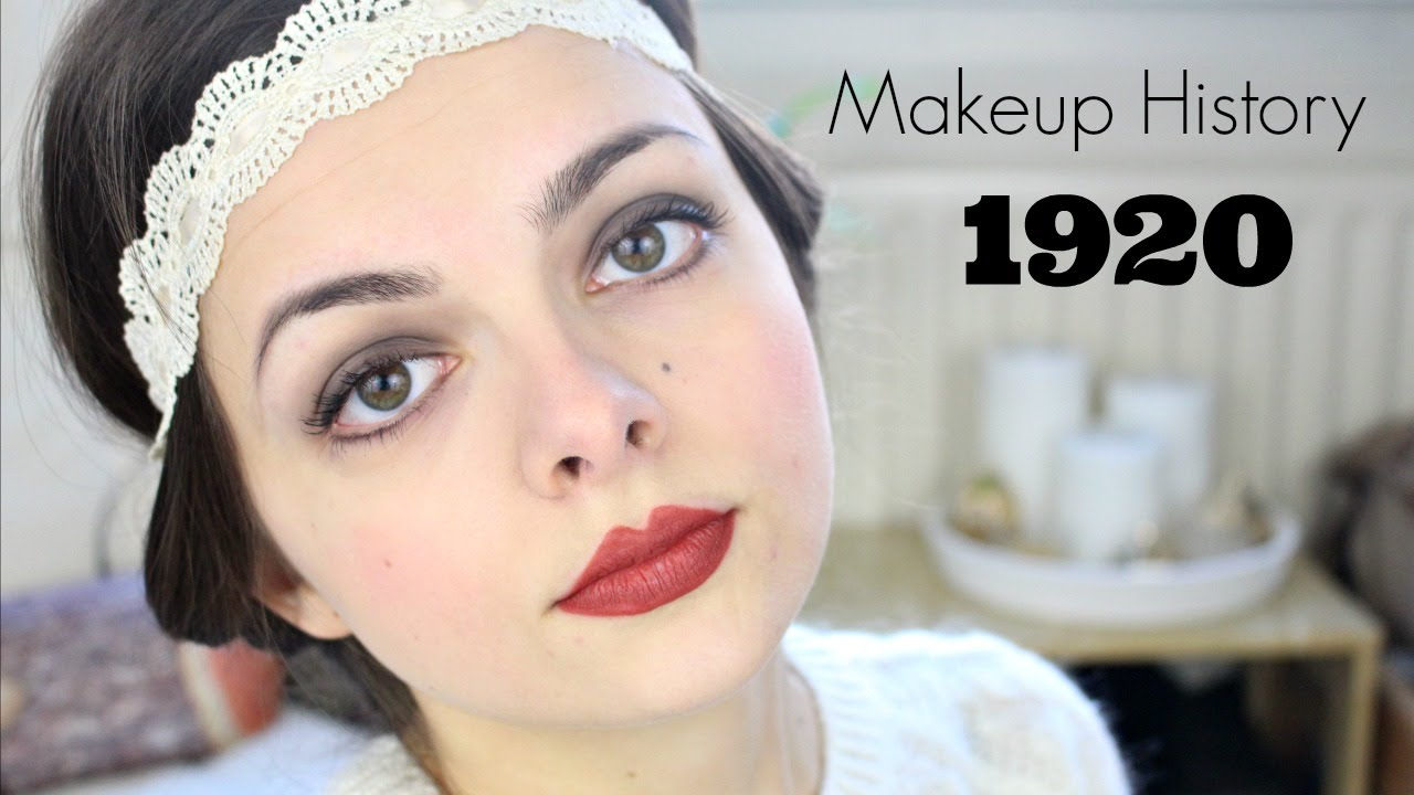 Makeup History 1920s YouTube