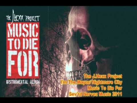 The J.Hexx Project- I'm The Mayor! b/w Nightmare City- Music To Die For (Instrumental Album)