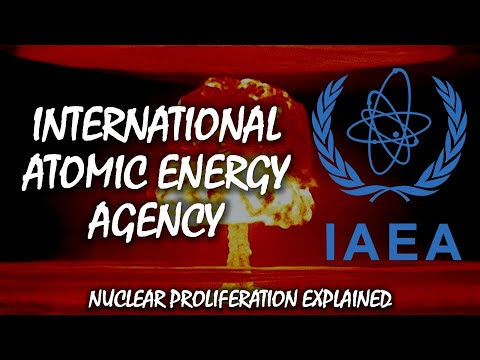 The International Atomic Energy Agency | Nuclear Proliferation Explained