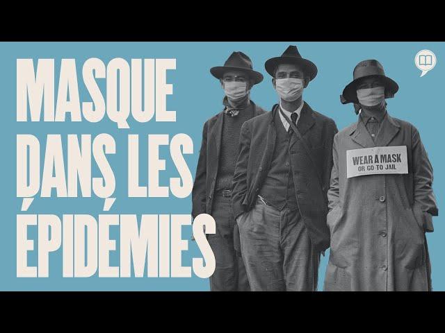 Le masque, utile dans les épidémies ? | L'Histoire nous le dira #123