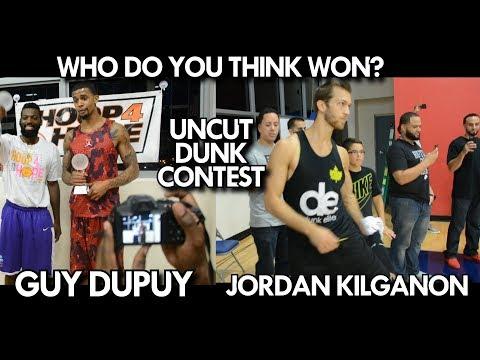 JORDAN KILGANON VS GUY DUPUY DUNK CONTEST - UNCUT - WHO DO YOU THINK WON?