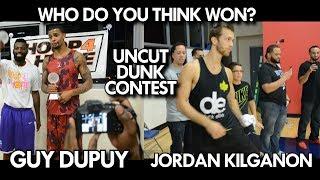 JORDAN KILGANON VS GUY DUPUY DUNK CONTEST - UNCUT - WHO DO YOU THINK WON? Video