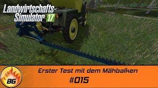 LS17 - Klingenbach #015   Erster Test mit dem Mähbalken   Let s Play [HD]