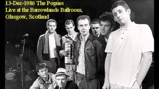 The Pogues Live - 13.Dec.1986 Barrowland Ballroom Glasgow
