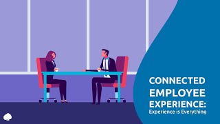 Connected Employee Experience : Experience is Everything