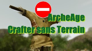 Archeage [TUTO] Craft sans Terrain ni abonnement