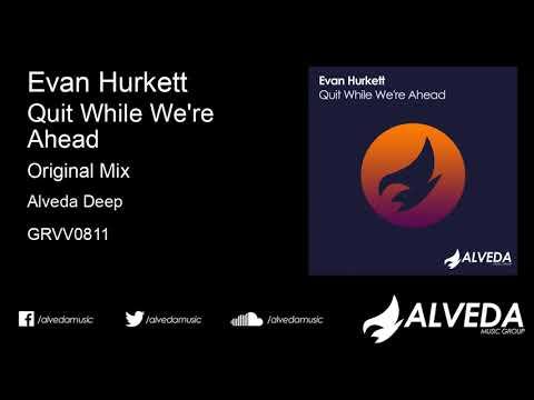 Evan Hurkett Quit While We're Ahead (Original Mix)