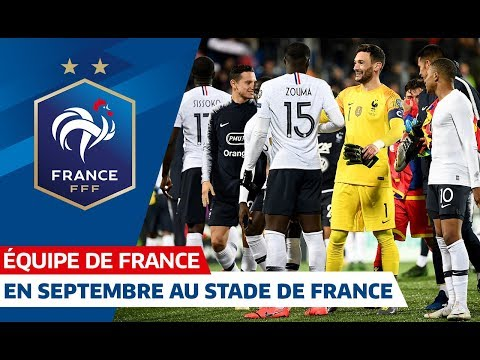 Deux matches au Stade de France en septembre, Equipe de France I FFF 2019