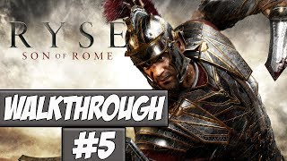 Ryse: Son Of Rome Walkthrough Ep.5 w/Angel - The Final Push!