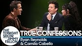 True Confessions with Ryan Reynolds, Camila Cabello