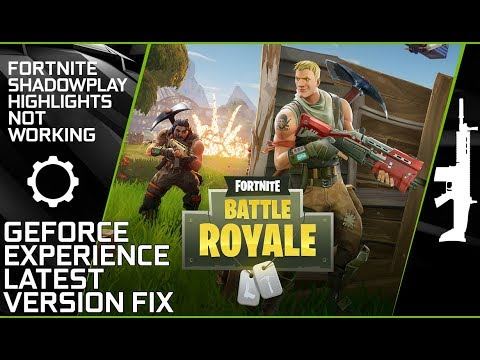 Fortnite Shadowplay Highlights Not Working (Geforce Experience Latest Version Simple Fix)