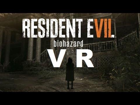 RESIDENT EVIL 7 VR BIOHAZARD - TUTORIAL VR
