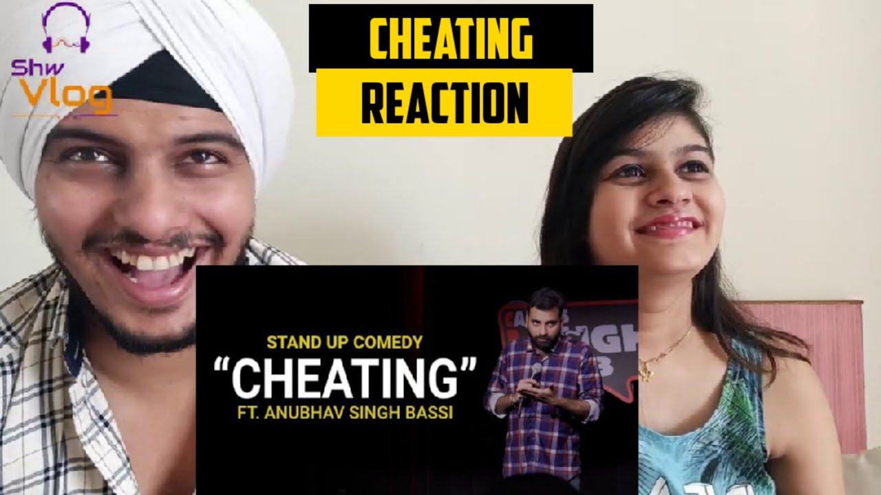Cheating - Stand Up Comedy ft. Anubhav Singh Bassi Reaction