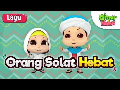 Lagu Kanak-Kanak Islam | Orang Solat Hebat | Omar & Hana
