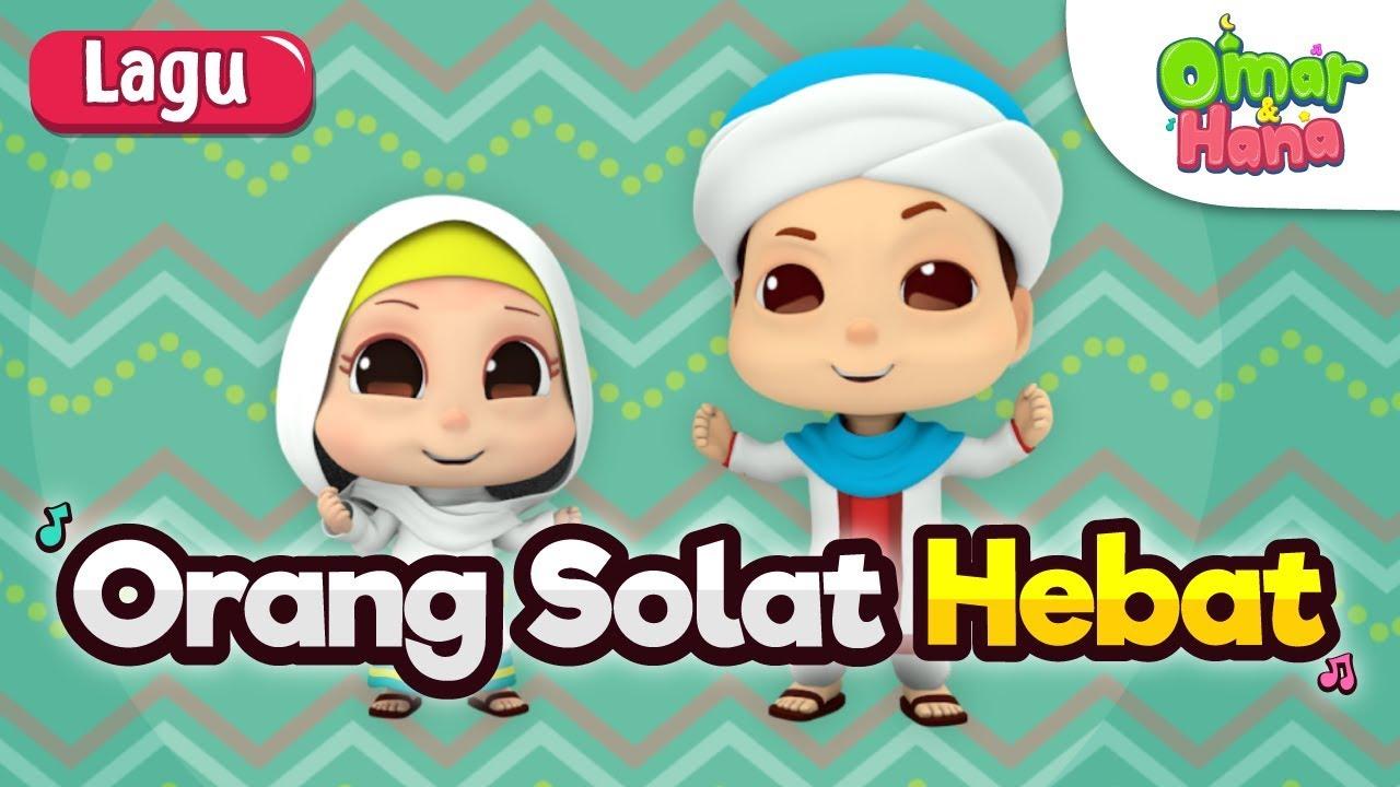 Lagu Kanak Kanak Islam Orang Solat Hebat