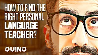 How to Find the Right Personal Language Teacher? - OUINO™