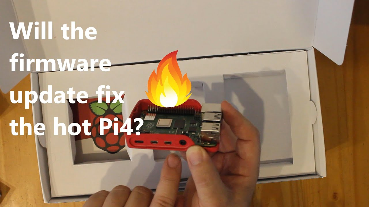 Updating the new Raspberry Pi 4 firmware to fix the heat issue
