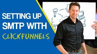 Setting up Email SMTP with ClickFunnels - Quick Start Guide