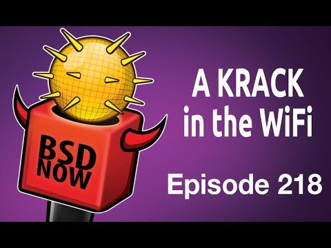 A KRACK in the WiFi | BSD Now 218