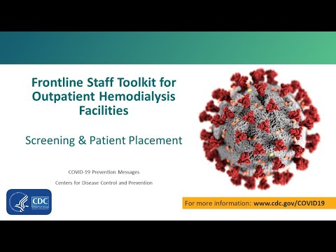 Video 3 - Screening & Patient Placement Tips For Outpatient Hemodialysis Facilities During COVID-19