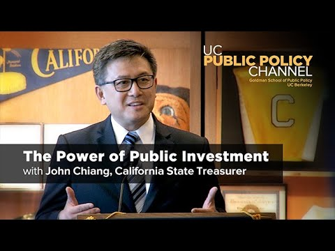 The Power of Public Investment with John Chiang State Treasurer of California