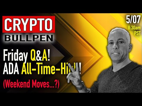 Friday Crypto Q&A: Let's chat markets; ADA New Highs and Pri
