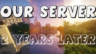 Our Minecraft Server | TimeLapse | 2 years later | Before & After | Cinematic