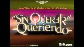 Sin Querer Queriendo   JorCRack & Eslender Ft  C Jota E3 Produce