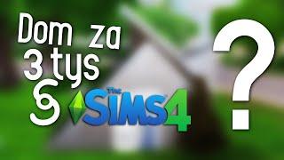 BUDUJE DOM ZA 3 TYSIĄCE! Dałam radę? - The Sims 4