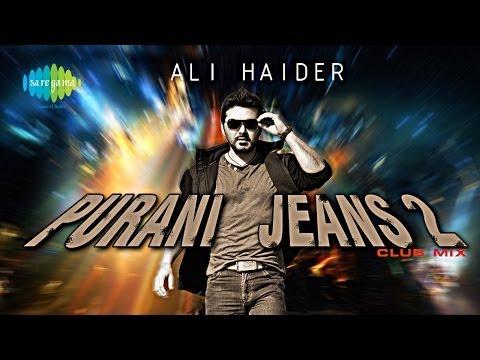 Purani Jeans (Club Mix) | Purani Jeans 2 | Ali Haider, ft. DJ Akash Rohira